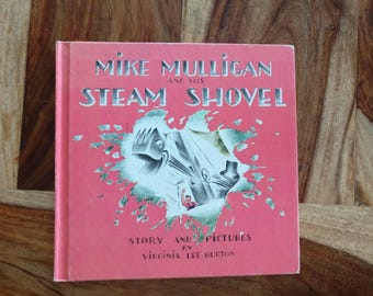 Mike Mulligan and His Steam Shovel, by Virginia Lee Burton copyright 1939, no year listed for this book, 1970's era.