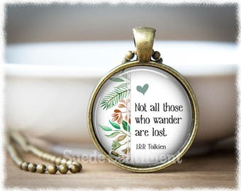 Not All Those Who Wander • Inspirational Jewelry • Tolkien Quote Necklace • Inspiration • Literary Gift