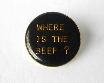 Vintage Pin Lapel Tie Button Where is the Beef ?