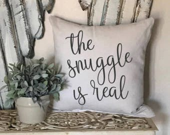 the snuggle is real pillow, snuggle pillow. bedroom decor, farmhouse decor