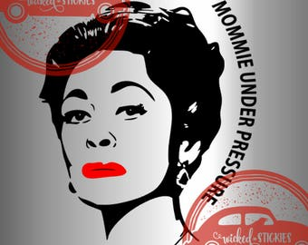 Mommie Dearest Instant Pot Decal - Mommie UNDER PRESSURE