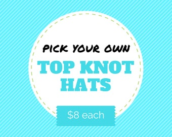 PICK YOUR OWN Top Knot Jersey Hats - Infant Hat - Baby Hat - Newborn Hat - Newborn Beanie - Knotted Hat - Baby Knotted Hat - Baby Gift