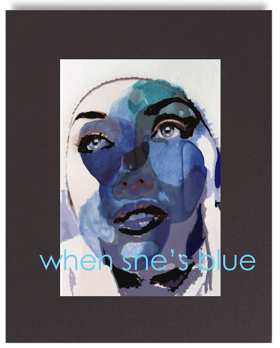 When She's Blue Mixed Media Original Art PRINT Contemporary Modern Bright Blues Green Watercolor Limited Edition Matted