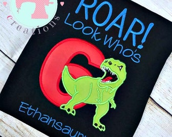 ROAR Look Who's 6 Dinosaur Birthday Shirt-Dinosaur Birthday Shirt-Dino Birthday Shirt-Dinosaur Shirt-Custom Birthday Shirt