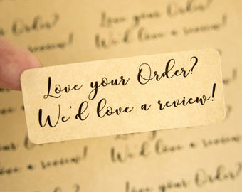 Review Stickers - Love your Order We'd Love A Review - Etsy Review - Review Request - Purchase Review - Review Labels - Packaging Sticker