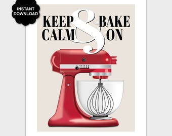 Red Kitchen Wall Art, Printable Keep Calm And Bake On Kitchen Sign, Baking Quote Kitchen Poster, Kitchen Mixer 8x10 11x14 Instant Download