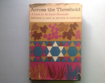 Across the Threshold, First Ed, Jewish Homemaker, Mid Century, Hardcover, Illustrations, Holidays, Feasts, Housekeeping, Traditions, Scarce