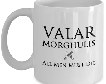 Game of Thrones GOT All Men Die Quote Mug Gift for Fan Coffee Cup Fans
