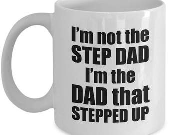 Step Dad that Stepped Up Mug Gifts Best Father Father's Day Funny Gift Coffee Cup