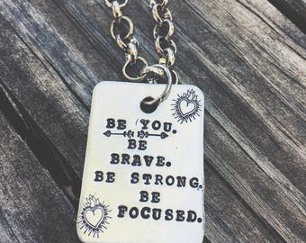 Be You Be Brave Be Strong Be Focused Necklace