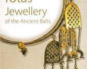 Seno baltu rotas: Jewellery of the Ancient Balts by Janis Mikāns