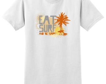 Cool Gift for Surfer Eat Surf and Be Happy T-Shirt 2000 - RV-85