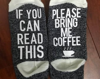 If You Can Read This Please Bring me Coffee Custom Orders Accepted!