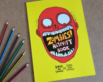 ZOMBIES! An Activity Colouring book. 50 pages of zombie based goodness