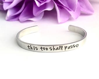 This Too Shall Pass  -  Hand Stamped Bracelet Aluminum Cuff - Inspiration hand stamped cuff - inspiration -