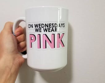 On Wednesdays We Wear Pink-- Coffee Cup- Coffee Mug- Funny Gift- Mean Girls- Large Coffee Mug- Inside Joke