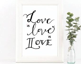 Love is Love is Love // Art Print // Home Decor // Gift Idea // Equal Rights // LBGTQ