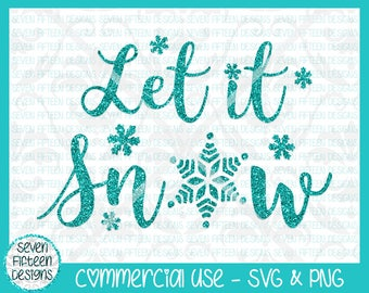 Let it Snow  - Winter/Christmas SVG & PNG - Commercial Use OK