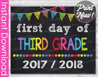 First Day of Third Grade Sign INSTANT DOWNLOAD, 2017 / 2018 PRINTABLE First Day of School Chalkboard Sign 3rd, 1st First Day of School Sign