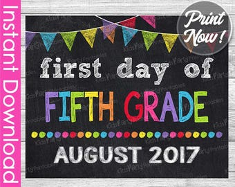 First Day of Fifth Grade Sign INSTANT DOWNLOAD, August 2017 PRINTABLE First Day of School Chalkboard Sign 5th, 1st First Day of School Sign