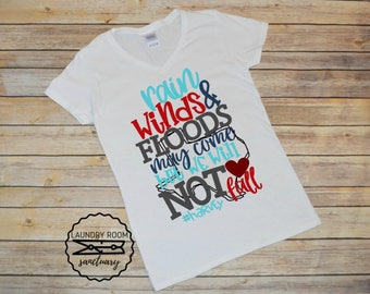 Hurricane Harvey Fundraiser, Rain winds and flood may come but we will not fall, Texas Strong, Hurricane Harvey, Hurricane  Harvey Shirts