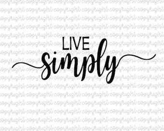 live simply SVG DXF - cut file - silhouette - cameo - cricut