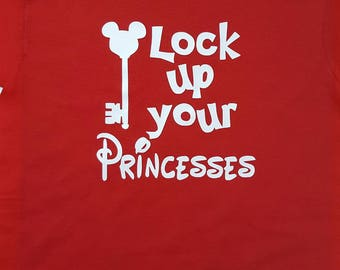 Lock up your Princesses shirt, Disney Vacation, Family Vacation, Vacation Shirt, Disney Shirt, Custom Shirt, Mickey Shirt, Christmas Gift