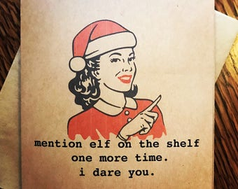 """Funny holiday card: """"mention elf on the shelf one more time. i dare you."""""""