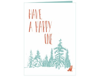 Holiday card - Have a happy one! - Holiday wishes - beautiful eco holiday card with little fox and snowy forest- Seasons greetings