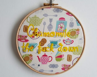Chamomile the F**k Down 7inch Embroidery Hoop