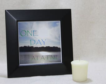 One Day at a Time, Inspirational Wall Art, Get Well Gift, Motivational, Self Help, Shelf Decor, Nature Photography, AA Recovery, 5x5 framed