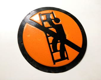Vintage Tin Enamel Sign Porcelain Warning Do Not Use The Ladder 1970's Home Decor
