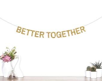 Better Together Banner, Engagement Party Banner, Wedding Banner, Photo Booth Banner, Wedding Sign, Gold Glitter Wedding Banner, Forever
