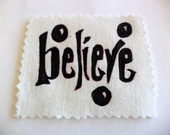 Believe, Believe Patch,Handpainted Patch,Sew on Patch for jeans,Patch for Backpacks,Patch for jackets,Inspirational Patch