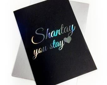Shantay, You Stay - Ru Paul's Drag Race inspired A6 greeting card