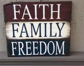 Faith Family Freedom pallet sign