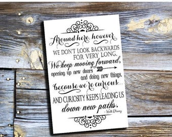 70% OFF THRU 7/1 ONLY Around Here We Don't Look Backwards For Very Long, 4x6 Printable Art Print, Typography, Graduation Gift, Dorm Decor, W