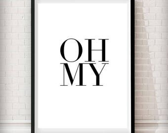 Oh my - typography art print