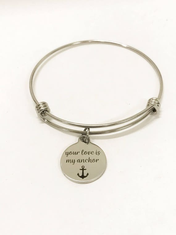 Love Gift, Your Love Is My Anchor Bracelet, Stacking Bangle, Wife Love Gift, Mom Gift, Girlfriend Gift, Your Love Is My Anchor Jewelry Gift