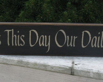 Give Us This Day Our Daily Bread Religous  Farmhouse Rustic Primitive Country Religous Prayer Hand Painted Hand Stenciled Wood SIgn