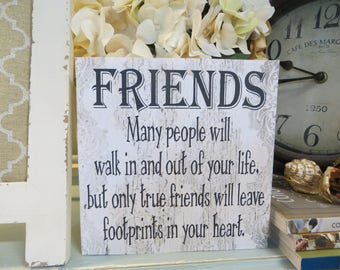 "Wood sign, ""Friends...Many people will walk in and out of your life, but only true friends will leave footprints in your heart"", Friend Gift"