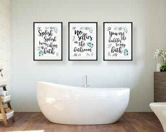 Funny bathroom print - bathroom wall art - no selfies in the bathroom - splish splash - you are the bubbles to my bath