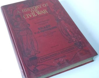 Civil War Book / A History of the Civil War 1861-65 / Matthew Brady Photographs / Good Readable Condition