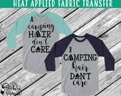 IRON ON v228 Camping Hair Don't Care T-Shirt Heat Transfer Decal *Specify Color Choice in Notes or BLACK Vinyl 117 Color Options