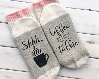 Shhh Coffee before Talkie,  Funny socks, coffee lover, Birthday Gift, stocking stuffer, funny gift, coffee before talkie, Christmas gift