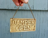 Brass Damper Open / Closed sign on chain, great fireplace decor, vintage gold color with patina