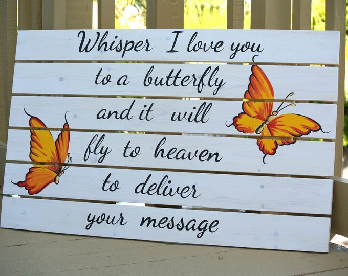 Whisper I love You To A Butterfly Wooden Pallet Sign, Christmas/Housewarming gift idea, Unique Birthday Gift, Butterfly House Wall Decor