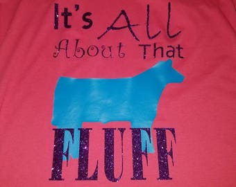Cattle show shirt all about that fluff
