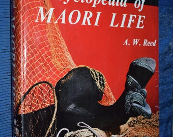 1963 An Illustrated Encyclopedia of MAORI LIFE A.W. Reed 1st Edition Ex Library New Zealand Scarce Title