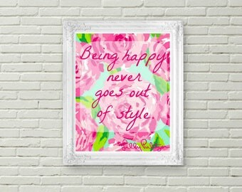 Being Happy Never goes out of Style - Lilly Pulitzer Printable